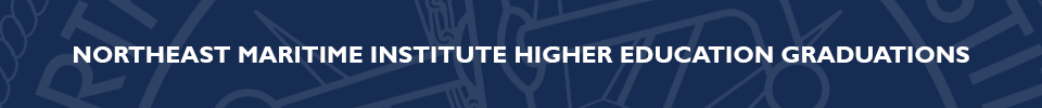 Northeast Maritime Institute | Higher Education Graduations
