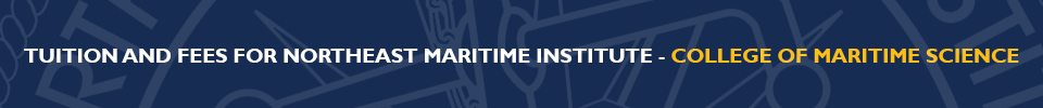 Northeast Maritime Institute | Tuition and Fees